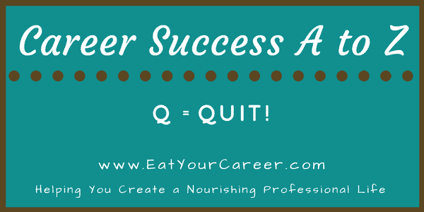 Career Success A to Z-Q-Quit