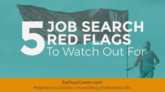 5 Job Search Red Flags To Watch Out For Eat Your Career